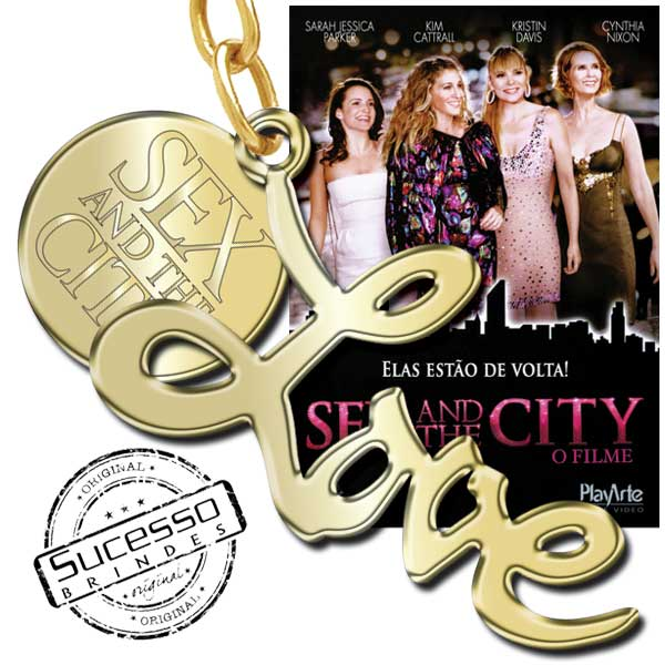 Projeto Especial Sex And The City, cinema, filme, Warner Bros, love, brindes chaveiro, chaveiro love